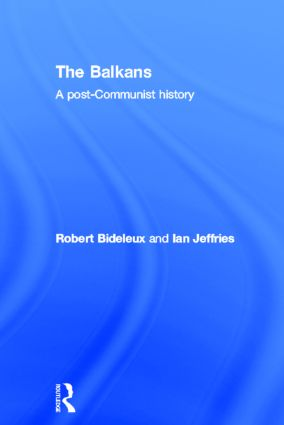 The Balkans: A Post-Communist History, 1st Edition (Hardback) book cover