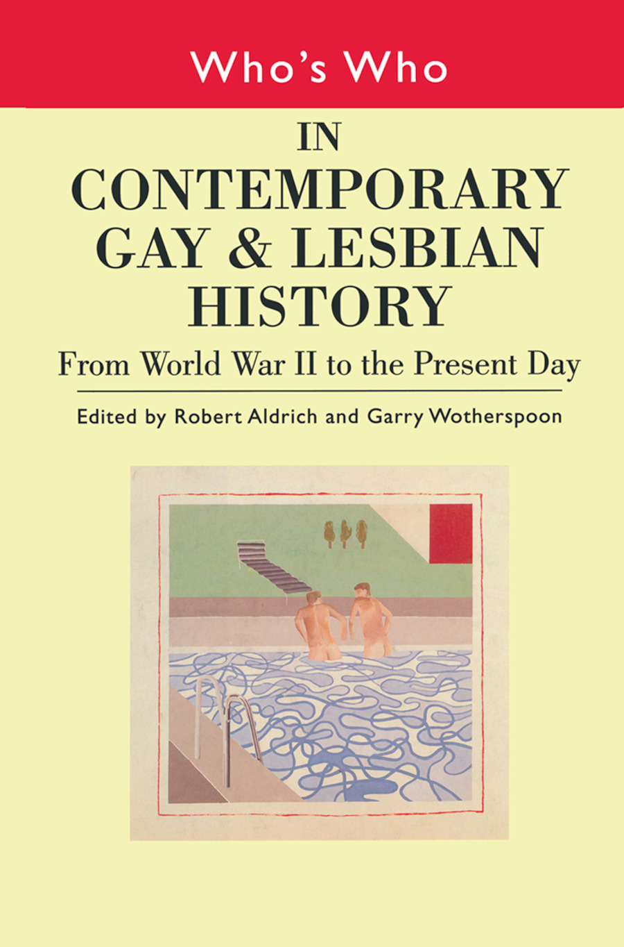 Who's Who in Contemporary Gay and Lesbian History Vol.2: From World War II to the Present Day (Hardback) book cover