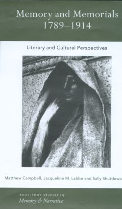 Memory and Memorials, 1789-1914: Literary and Cultural Perspectives (Hardback) book cover