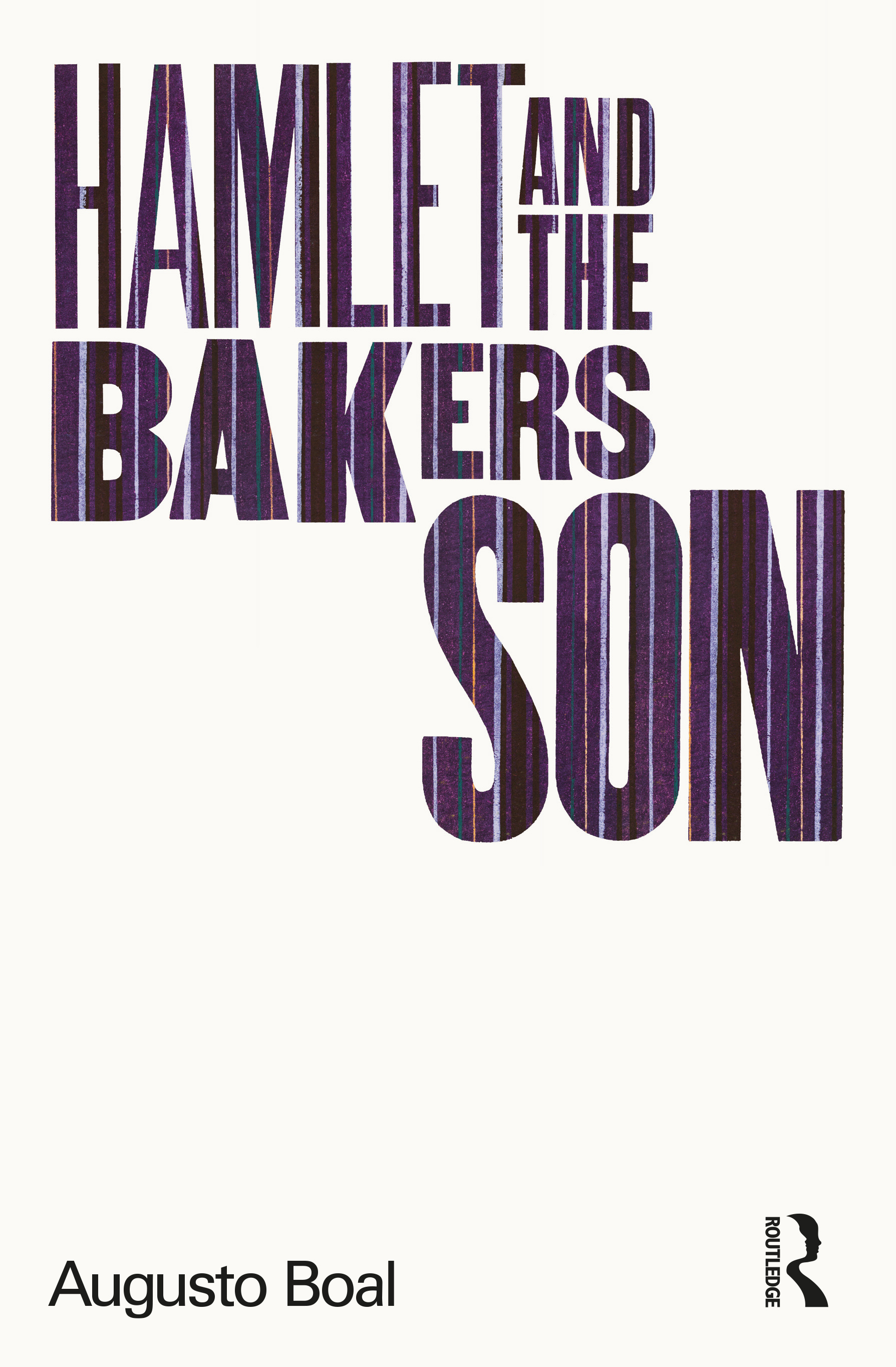 Hamlet and the Baker's Son: My Life in Theatre and Politics (Paperback) book cover