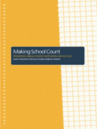 Making School Count: Promoting Urban Student Motivation and Success, 1st Edition (Paperback) book cover