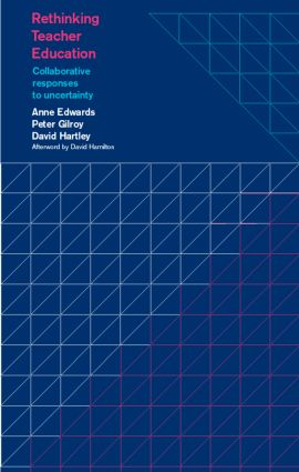 Rethinking Teacher Education: Collaborative Responses to Uncertainty (Paperback) book cover