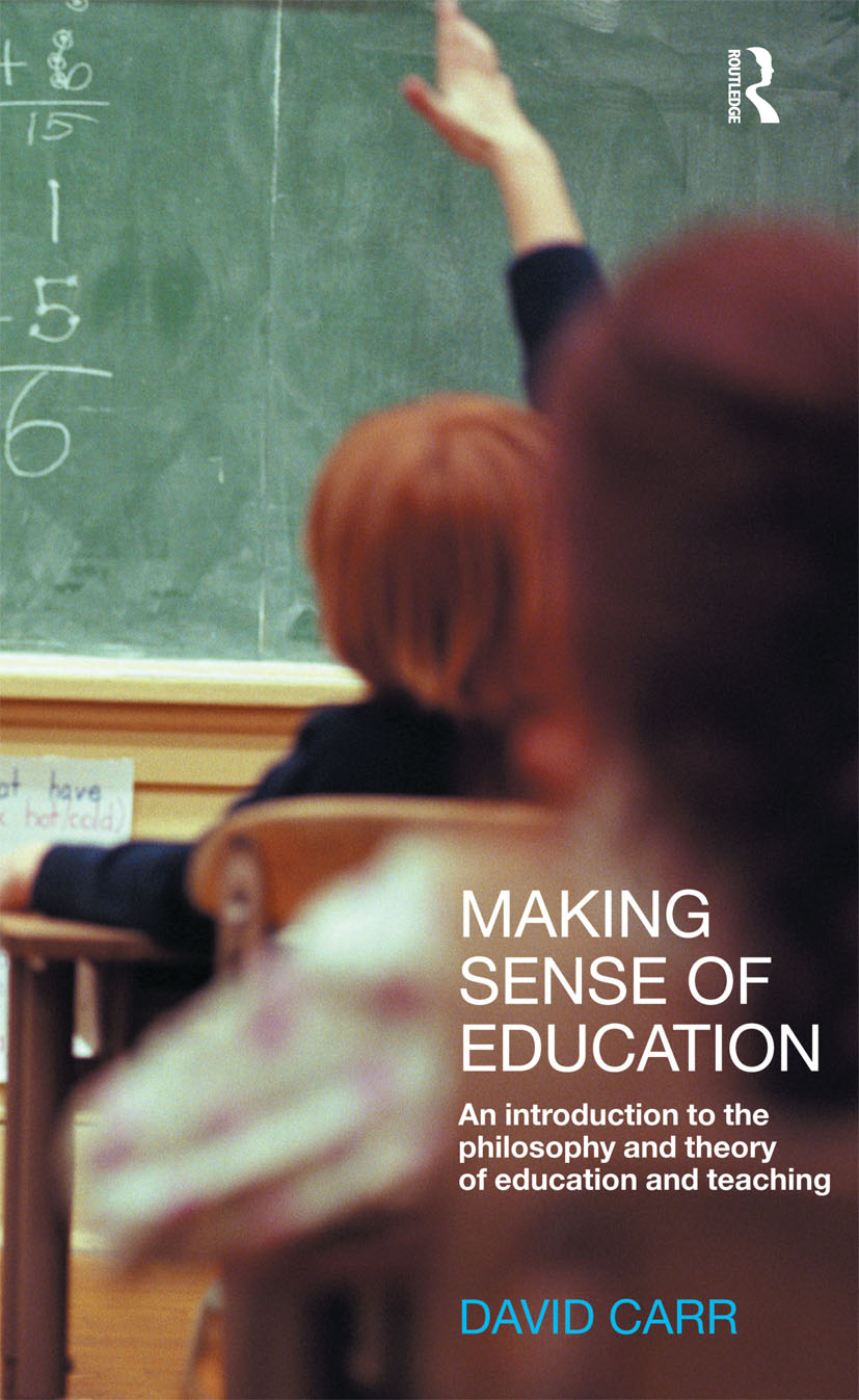 Making Sense of Education: An Introduction to the Philosophy and Theory of Education and Teaching (Paperback) book cover