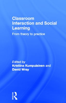 Classroom Interactions and Social Learning: From Theory to Practice, 1st Edition (Hardback) book cover