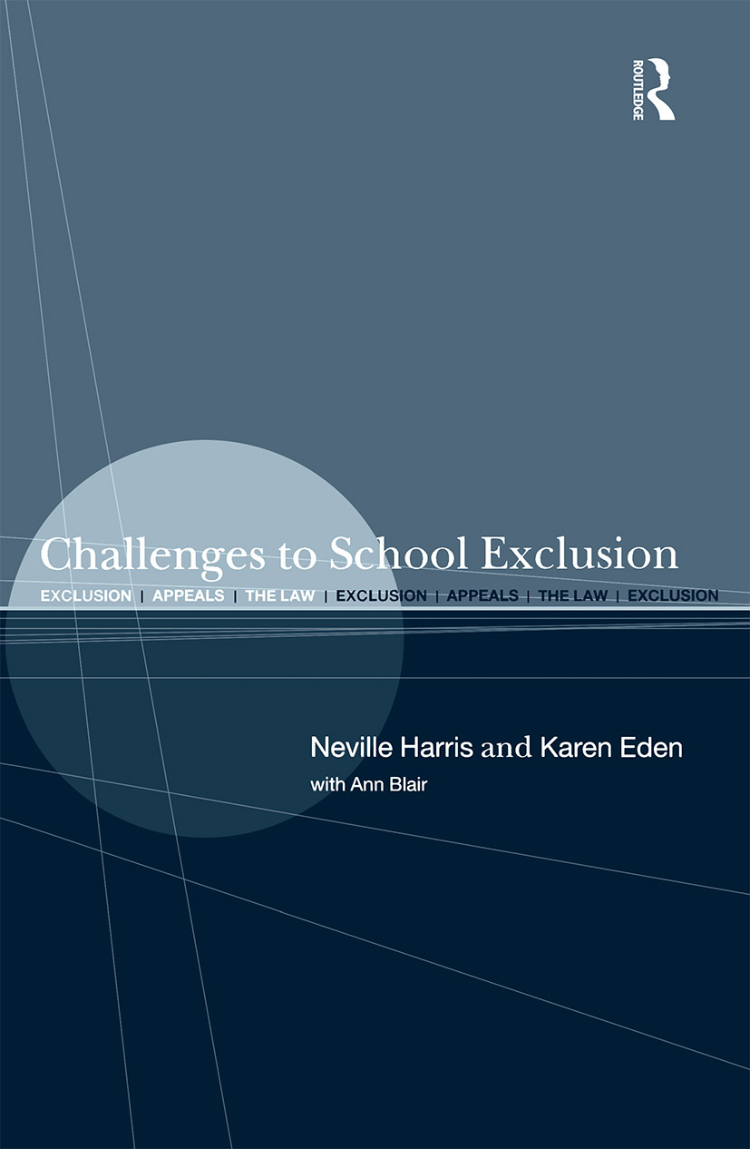 Challenges to School Exclusion: Exclusion, Appeals and the Law, 1st Edition (e-Book) book cover