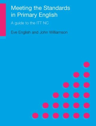 Meeting the Standards in Primary English: A Guide to ITT NC (Paperback) book cover