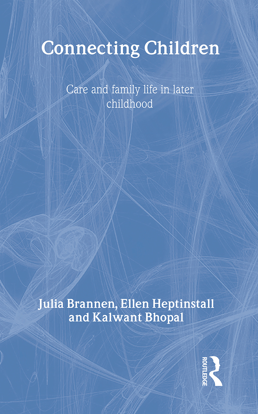 Connecting Children: Care and Family Life in Later Childhood, 1st Edition (Hardback) book cover