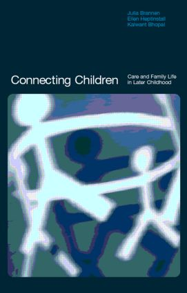 Connecting Children: Care and Family Life in Later Childhood, 1st Edition (Paperback) book cover
