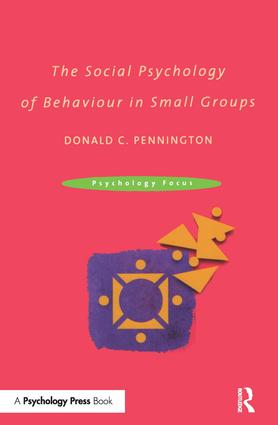 The Social Psychology of Behaviour in Small Groups (Paperback) book cover