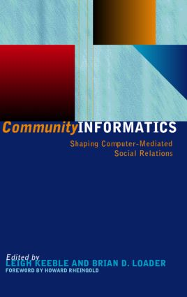 Community Informatics: Shaping Computer-Mediated Social Networks (Paperback) book cover