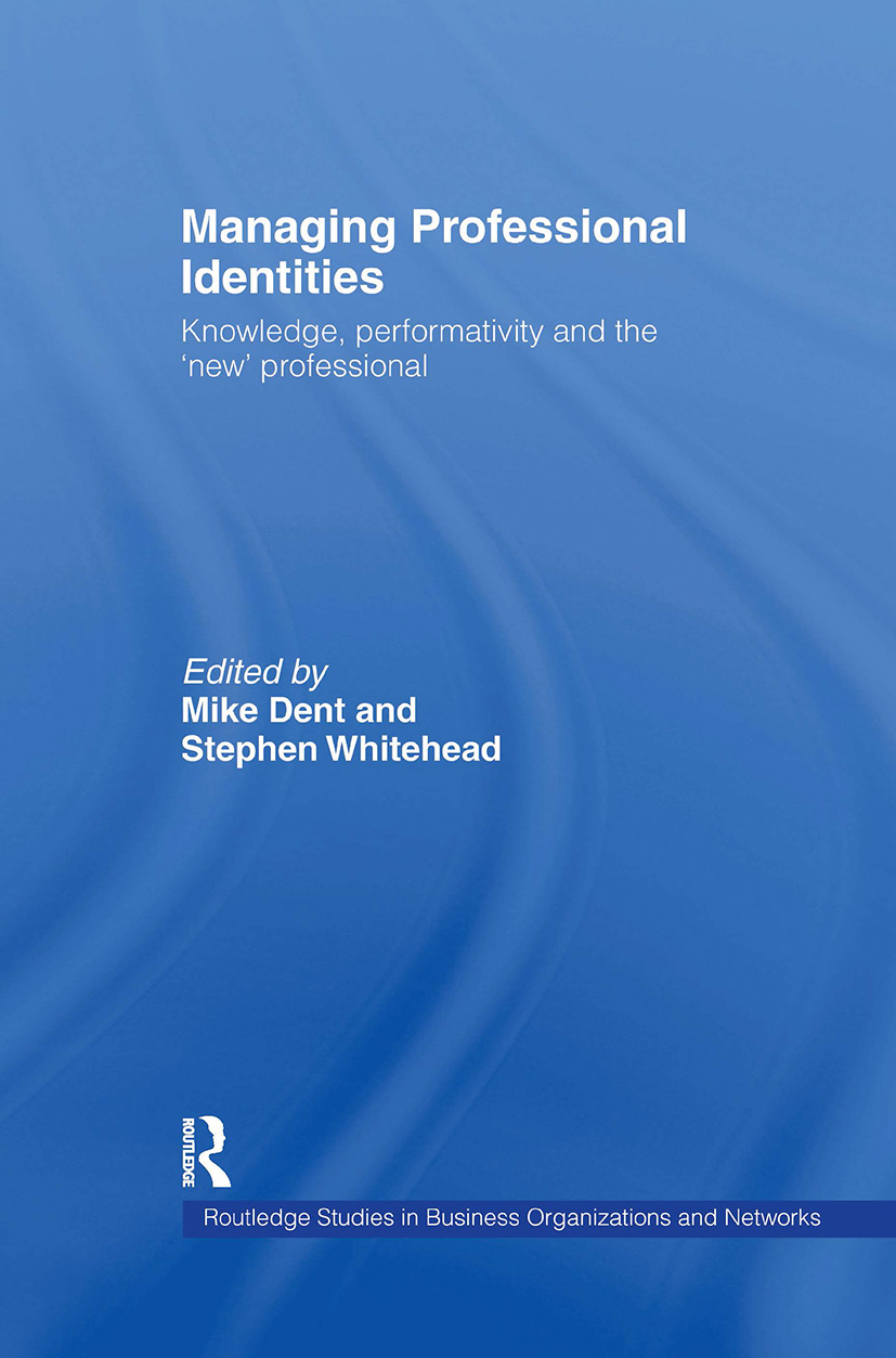 Managing Professional Identities: Knowledge, Performativities and the 'New' Professional (Hardback) book cover