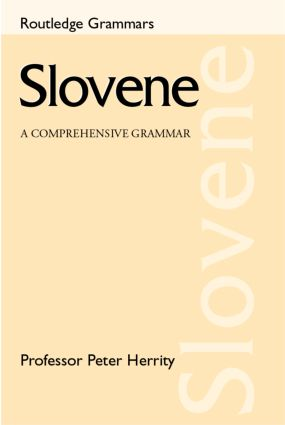 Slovene: A Comprehensive Grammar