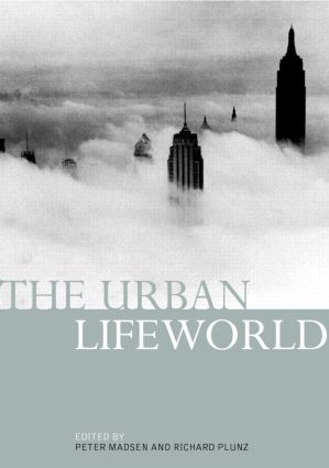 The Urban Lifeworld: Formation Perception Representation, 1st Edition (Paperback) book cover