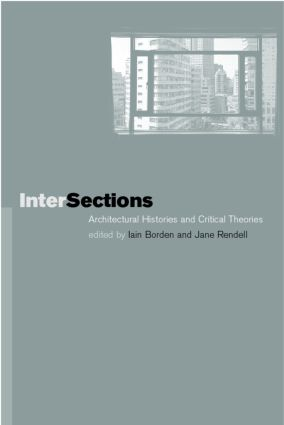 Intersections: Architectural Histories and Critical Theories, 1st Edition (Paperback) book cover