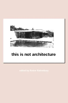 This is Not Architecture: Media Constructions (e-Book) book cover
