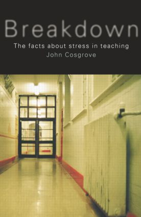 Breakdown: The Facts About Teacher Stress, 1st Edition (Paperback) book cover
