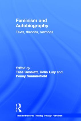 Feminism & Autobiography: Texts, Theories, Methods, 1st Edition (Hardback) book cover