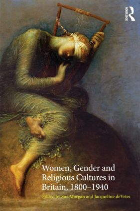 Women, Gender and Religious Cultures in Britain, 1800–1940 (Paperback) book cover