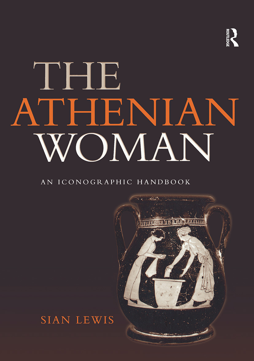 The Athenian Woman: An Iconographic Handbook, 1st Edition (Paperback) book cover