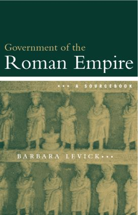 The Government of the Roman Empire: A Sourcebook book cover