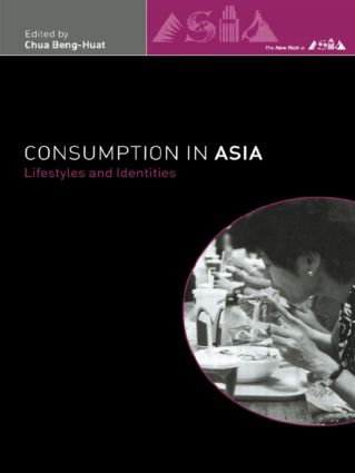Consumption in Asia: Lifestyle and Identities (Paperback) book cover