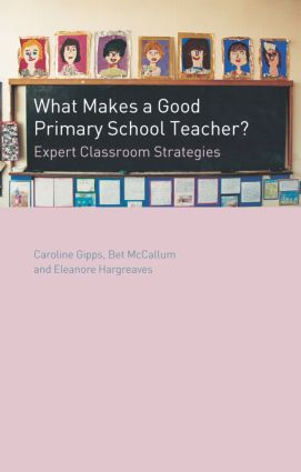 What Makes a Good Primary School Teacher?: Expert Classroom Strategies (Paperback) book cover