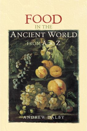 Food in the Ancient World from A to Z (Hardback) book cover