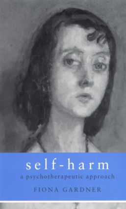 Self-Harm: A Psychotherapeutic Approach (Paperback) book cover