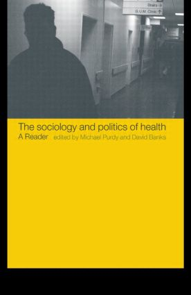 The Sociology and Politics of Health: A Reader book cover