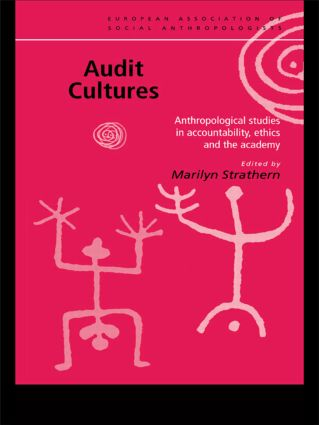 Audit Cultures: Anthropological Studies in Accountability, Ethics and the Academy, 1st Edition (Paperback) book cover