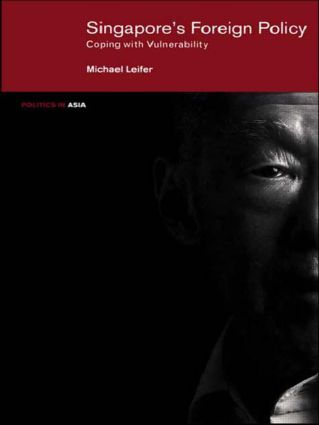 Singapore's Foreign Policy: Coping with Vulnerability, 1st Edition (Paperback) book cover