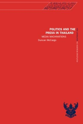 Politics and the Press in Thailand: Media Machinations (Hardback) book cover
