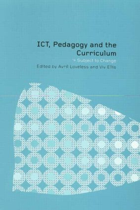 ICT, Pedagogy and the Curriculum: Subject to Change, 1st Edition (Paperback) book cover