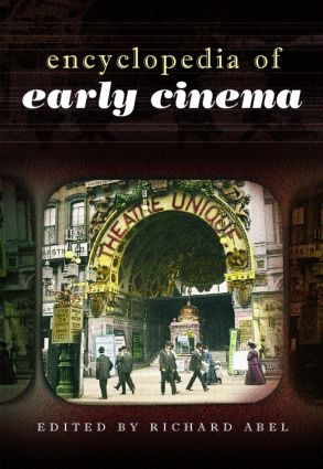 Encyclopedia of Early Cinema: 1st Edition (Hardback) book cover