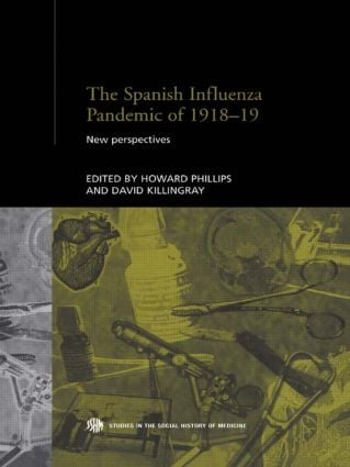 The Spanish Influenza Pandemic of 1918-1919: New Perspectives, 1st Edition (Hardback) book cover