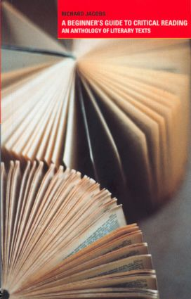 A Beginner's Guide to Critical Reading: An Anthology of Literary Texts, 1st Edition (Paperback) book cover