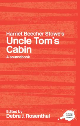 Harriet Beecher Stowe's Uncle Tom's Cabin: A Routledge Study Guide and Sourcebook (Paperback) book cover