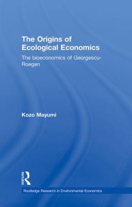 The Origins of Ecological Economics: The Bioeconomics of Georgescu-Roegen, 1st Edition (Hardback) book cover