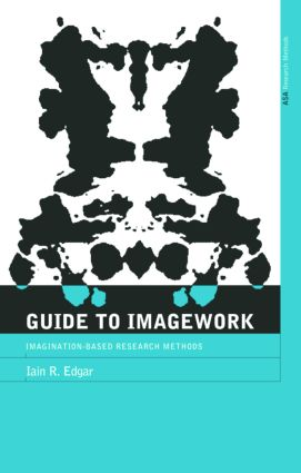 A Guide to Imagework: Imagination-Based Research Methods, 1st Edition (Paperback) book cover