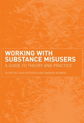 Working with Substance Misusers: A Guide to Theory and Practice book cover