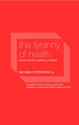 The Tyranny of Health: Doctors and the Regulation of Lifestyle, 1st Edition (Paperback) book cover