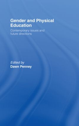 Gender and Physical Education: Contemporary Issues and Future Directions book cover