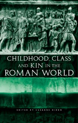 Childhood, Class and Kin in the Roman World (Hardback) book cover