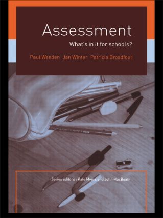 Assessment: What's In It For Schools?, 1st Edition (Paperback) book cover