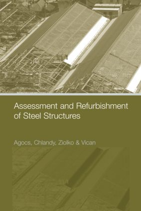 Assessment and Refurbishment of Steel Structures: 1st Edition (Hardback) book cover