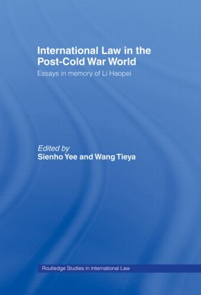 International Law in the Post-Cold War World: Essays in Memory of Li Haopei book cover