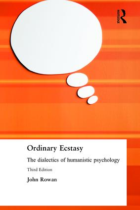 Ordinary Ecstasy: The Dialectics of Humanistic Psychology, 3rd Edition (Paperback) book cover