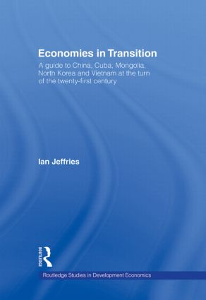 Economies in Transition: A Guide to China, Cuba, Mongolia, North Korea and Vietnam at the turn of the 21st Century (Hardback) book cover