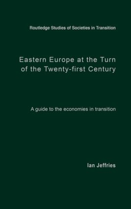 Eastern Europe at the Turn of the Twenty-First Century: A Guide to the Economies in Transition (Hardback) book cover