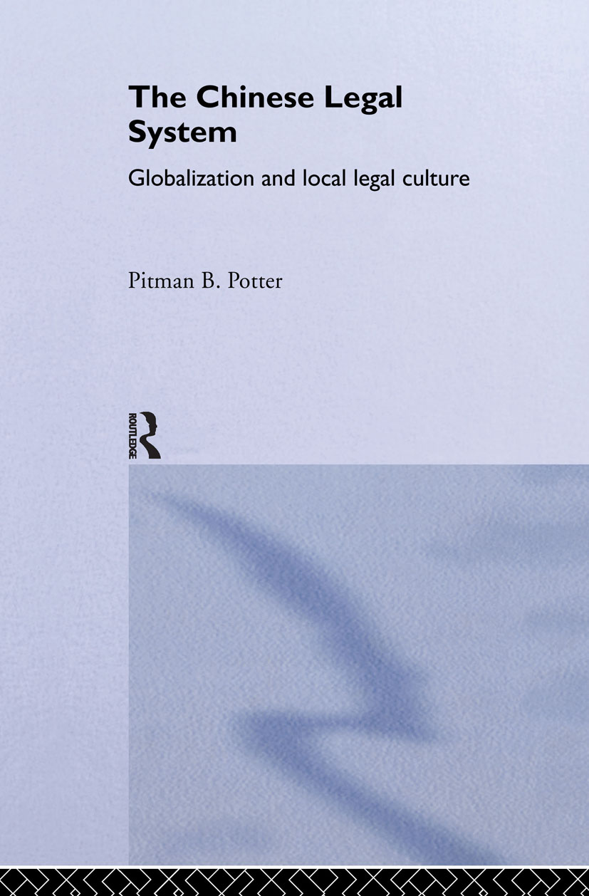 The Chinese Legal System: Globalization and Local Legal Culture (Hardback) book cover
